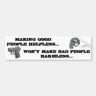 Making good people helpless.... car bumper sticker