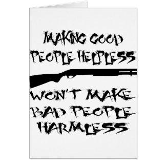 Making Good People Helpless Won't Make Bad People Card