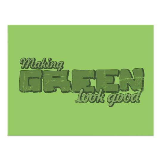 Making Green Look Good Postcard
