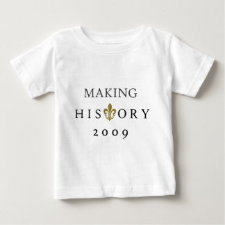 MAKING HISTORY 2009 WHODAT NATION BABY T-Shirt