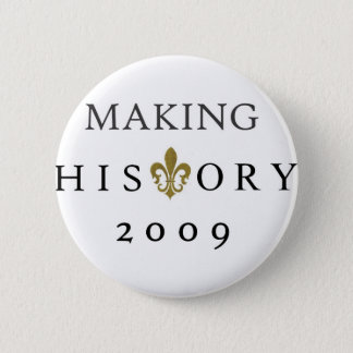 MAKING HISTORY 2009 WHODAT NATION BUTTON