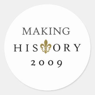 MAKING HISTORY 2009 WHODAT NATION CLASSIC ROUND STICKER