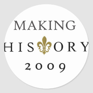 MAKING HISTORY 2009 WHODAT NATION CLASSIC ROUND STICKER