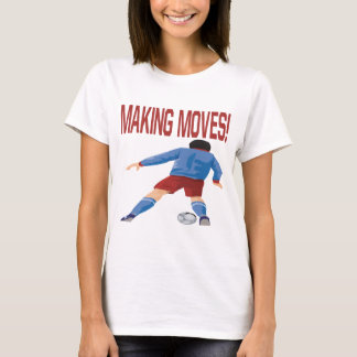 Making Moves T-Shirt