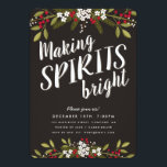 """Making Spirits Bright Holiday Party Invitation<br><div class=""""desc"""">Invite family and friends to make merry and celebrate the holidays with this fun and whimsical Holiday invitation. Features fanciful typography and hand-drawn garlands of winter florals and greenery. White text on a deep chocolate background.</div>"""