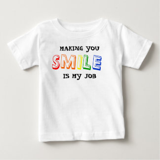 Making You Smile Is My Job Infant T-shirt