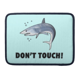 Mako Shark: Don't Touch! MacBook Pro Sleeves