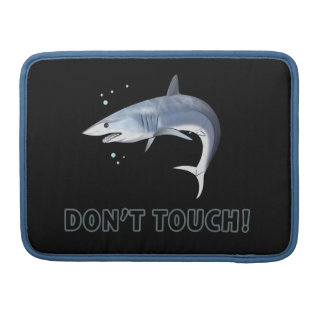 Mako Shark: Don't Touch! Sleeves For MacBook Pro