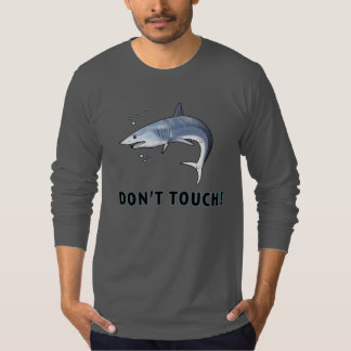 Mako Shark: Don't Touch! T-Shirt