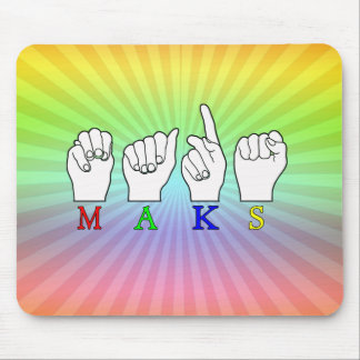 MAKS ASL FINGERSPELLED SIGN NAME MOUSE PAD