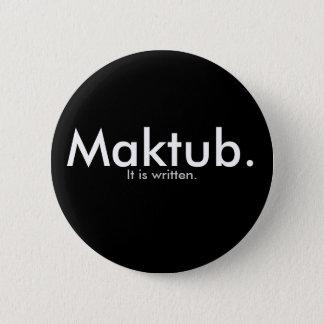 Maktub. Pinback Button