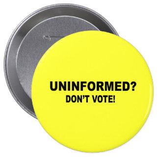 Mal informado - no vote pin redondo 10 cm