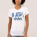 Mala mamá camiseta - el día de madre divertido v11
