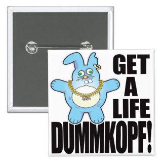 Mala vida del bollo de Dummkopf Pin Cuadrada 5 Cm