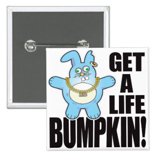 Mala vida del bollo del Bumpkin Pin Cuadrada 5 Cm