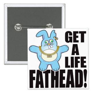 Mala vida del bollo del Fathead Pin Cuadrada 5 Cm