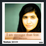"""Malala Stronger than Fear Wall Sticker<br><div class=""""desc"""">A message for women young and old from the youngest Nobel Laureate in history, Malala Yousafzai. She was shot in the face by the Taliban and lived to motivate the world to provide education and respect to girls and women worldwide. Your daughter, friend or self needs this message of strength!...</div>"""