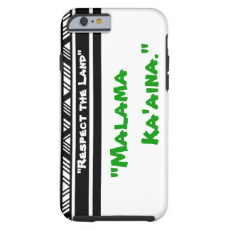 Malama Ka'Aina Tough iPhone 6 Case