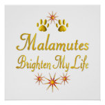 Malamutes Brighten My Life Posters
