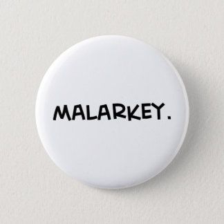 malarkey1.png pinback button