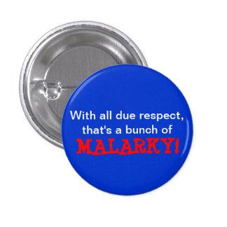 """¡""""Malarky! """"Botón Pin Redondo De 1 Pulgada"""