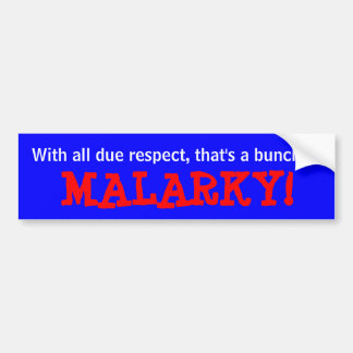 """Malarky!"" Bumper Sticker"