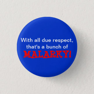 """Malarky!"" Button"