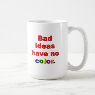 Malas ideas taza