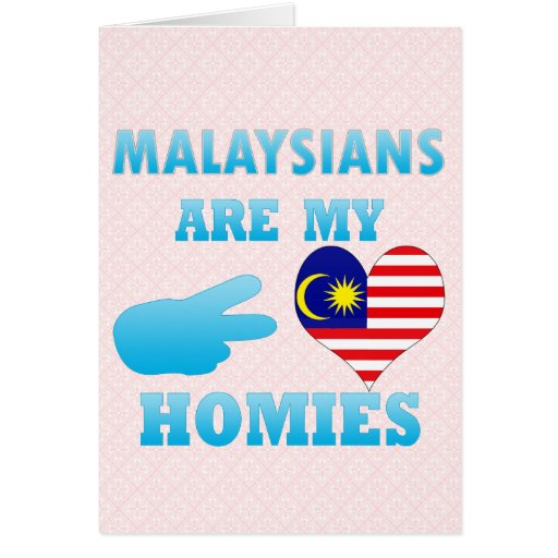 Malaysians are my Homies Cards
