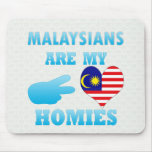 Malaysians are my Homies Mouse Pad