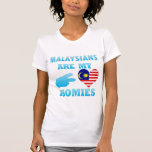 Malaysians are my Homies T-shirt