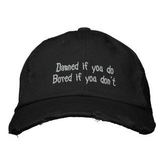 Maldecido si usted hace gorra bordada
