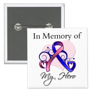 Male Breast Cancer In Memory of My Hero Buttons