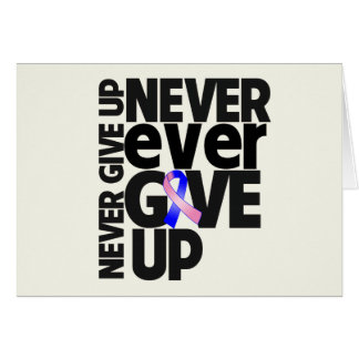 Male Breast Cancer Never Ever Give Up Greeting Card