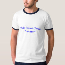 Male Breast Cancer Survivor! T-Shirt