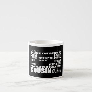 Male Cousins Best Greatest Cousin 4 him Qualities Espresso Cup