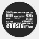 Male Cousins Best Greatest Cousin 4 him Qualities Round Sticker