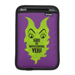 iPad Mini Sleeve with Maleficent She Is Watching You design