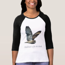 Malheur is for the Birds Owl T-Shirt