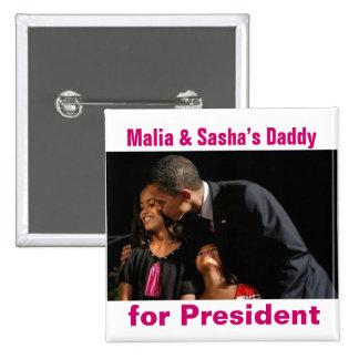 Malia Sasha s Daddy for President Button