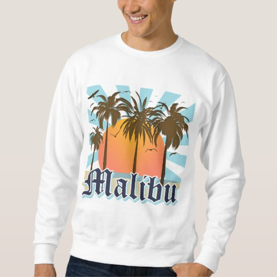 Malibu Beach California CA Sweatshirt