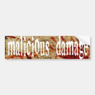 MALICIOUS DAMAGE BUMPER STICKER
