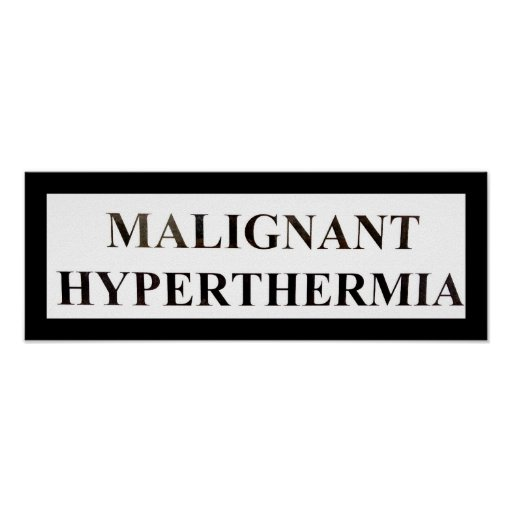 MALIGNANT Hyperthermia Poster