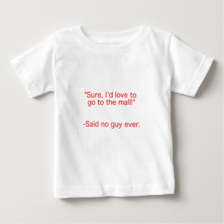Mall Said No Guy Ever Black Blue Red Baby T-Shirt