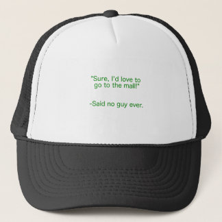 Mall Said No Guy Ever Yellow Green Pink Trucker Hat