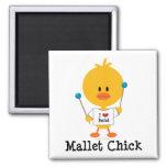 Mallet Chick Magnet