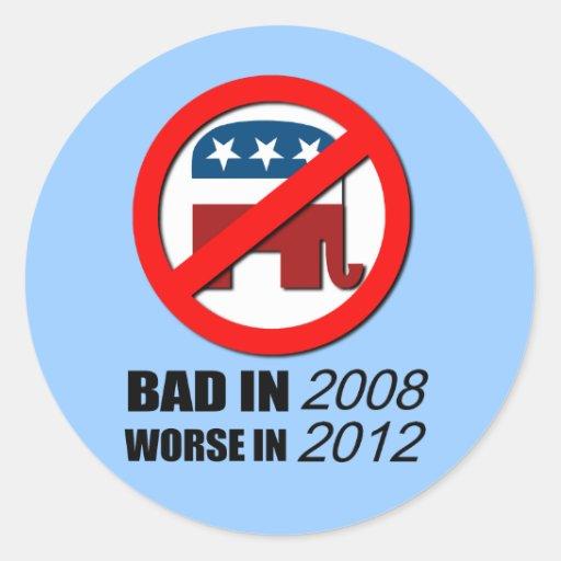 Malo en 2008 peor en 2012 etiquetas redondas