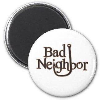 Malos artículos vecinos del logotipo imán redondo 5 cm