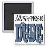 Maltese DUDE Fridge Magnet