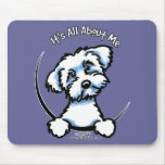 Maltese Its All About Me Mousepad